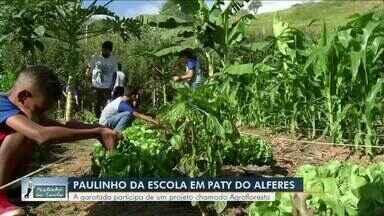 Paulinho da Escola participa de projeto chamado Agrofloresta em Paty do Alferes - Alunos estão participando de projeto que leva as disciplinas para o campo.