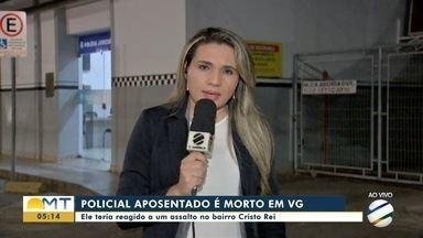 Policial civil aposentado é morto durante assalto no bairro Cristo Rei, em Várzea Grande - Policial civil aposentado é morto durante assalto no bairro Cristo Rei, em Várzea Grande