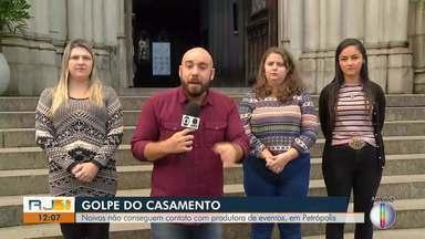 Noivas são vítimas de golpe em Petrópolis, RJ, e precisam adiar data de casamentos - Vítimas relatam que empresa não cumpriu o que foi acordado.