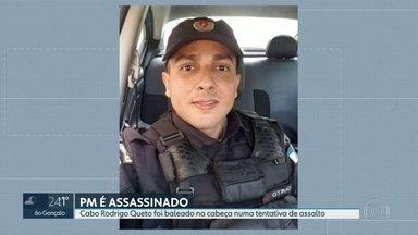 Mais um PM é assassinado no Rio - Cabo Rodrigo levou um tiro na cabeça em tentativa de assalto na Pavuna. Em 2019, 21 PMs perderam a vida no RJ.