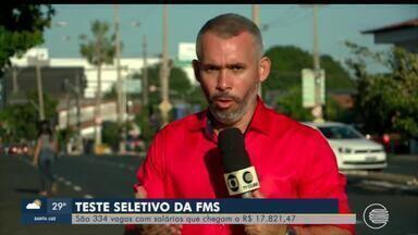 FMS faz teste seletivo com salários até R$ 17 mil - FMS faz teste seletivo com salários até R$ 17 mil
