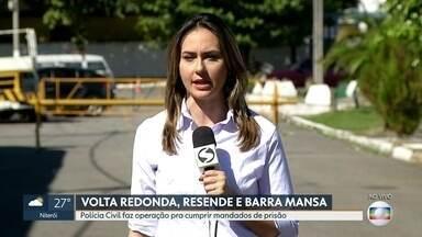 A polícia Civil fez operação no sul do estado, nessa terça-feira - O Objetivo era cumpror cem mandados de prisão em Barra Mansa, Resende e Volta Redonda.