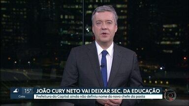 João Cury Neto vai deixar a secretaria municipal da Educação da capital - Segundo a prefeitura ele vai ocupar um outro cargo no gabinete do prefeito que ainda não vai ser definido