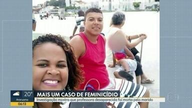 Mulher desaparecida há um ano foi vítima de feminicídio - Segundo a polícia a professora Tamires Cristina Bandeira, de 27 anos, foi assassinada pelo próprio marido.