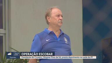 Presidente do Cruzeiro é considerado suspeito na Operação Escobar da Polícia Federal - Wagner Pires de Sá foi ouvido pela PF nesta terça-feira (18).