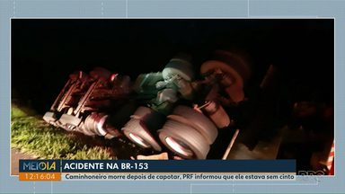 Caminhoneiro morre em acidente na BR-153 - Veículo capotou próximo ao município de Imbaú, segundo a PRF, o motorista estava sem cinto de segurança.