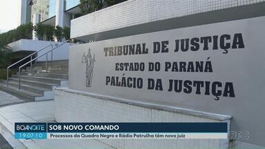 Processos da Quadro Negro e Rádio Patrulha têm novo juiz - Investigações estão sob novo comando.