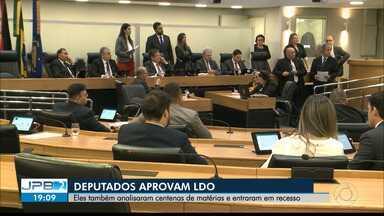 JPB2JP: Deputados estaduais aprovam LDO e entram em recesso - Eles também analisaram centenas de matérias nesta terça.
