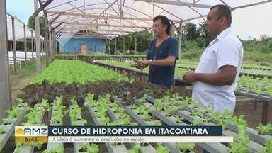 Curso de hidroponia é ministrado em Itacoatiara, no AM - Ideia pode aumentar produção na região.