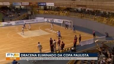 Dracena perde por 5 a 4 e está eliminado da Copa Paulista de Futsal - Equipe dracenense é superada pelo São Carlos.