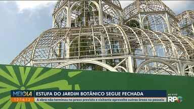 Estufa do Jardim Botânico continua fechada - A obra não terminou no prazo previsto e visitante aproveita outras áreas no passeio.