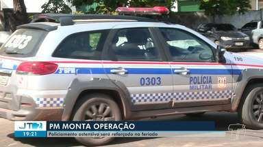 PM monta esquema para garantir segurança durante feriado prolongado - Policiamento ostensivo será reforçado no feriado de Corpus Christi e aniversário da cidade.