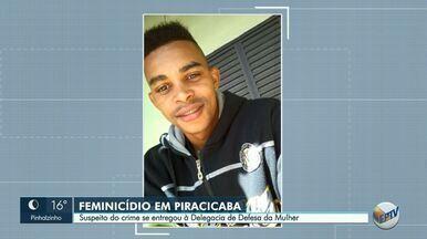Suspeito de matar adolescente de 16 anos se entrega em Piracicaba - Homem de 28 anos é ex-companheiro da vítima.