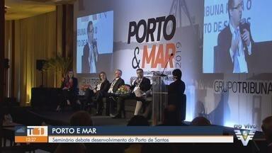 Seminário Porto & Mar debate desenvolvimento do Porto de Santos, SP - O Seminário Porto & Mar é uma realização do Grupo Tribuna e acontece no Hotel Sheraton (Rua Guaiaó, 70, Aparecida), em Santos.