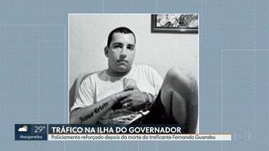 Polícia investiga quem são os sucessores do traficante Fernando Guarabu - Um dia depois da morte do chefe do tráfico do Morro do Dendê, na Ilha do Governador, a polícia investiga quem são os sucessores do traficante Fernando Guarabu. O policiamento está reforçado na região.