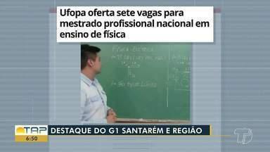 Oferta de vagas para mestrado da Ufopa é destaque no G1 Santarém e região - Confira essas e outras notícias locais e regionais.