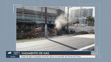 Vazamento de gás bloqueia avenida na orla de Santos - Acidente aconteceu na Avenida Almirante Saldanha da Gama após trabalhadores atingirem um duto de gás durante as obras da Nova Ponta da Praia.