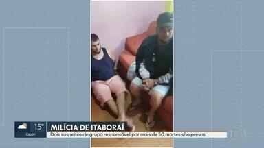 Polícia prende mais dois suspeitos de fazer parte da milícia que agia em Itaboraí - Segundo as investigações, a quadrilha é responsável por mais de 50 mortes e por enterrar corpos de vítimas em cemitérios clandestinos.