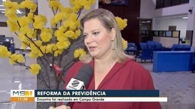 Encontro discute reforma da Previdência em Campo Grande - Encontro discute reforma da previdência em Campo Grande