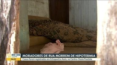Moradores de rua morrem de hipotermia - Casos foram registrados em Echaporã e Assis, no centro-oeste paulista.