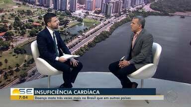 Especialista fala sobre insuficiência cardíaca - Doença mata três vezes mais no Brasil que em outros países.