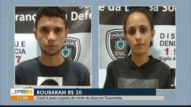 Casal é preso suspeito de morte de idosa no interior da Paraíba - O crime foi na cidade de Queimadas.