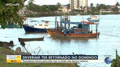 Famílias procuram por quatro pescadores de Ilhéus que estão desaparecidos - Eles foram para alto-mar e deveriam ter voltado no domingo (7), mas ainda não deram notícias.