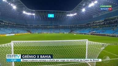 Bahia encara o Grêmio pela Copa do Brasil - Jogo acontece nesta quarta-feira (10), na Arena do Grêmio.