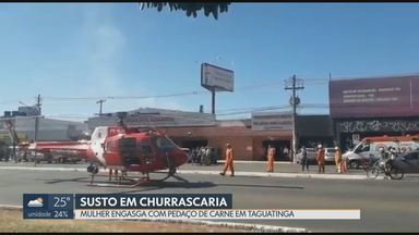 Mulher tem parada cardiorrespiratória após engasgar com carne - Acidente foi em churrascaria de Taguatinga. Thayana Mendes precisou ser levada de helicóptero para o hospital da cidade.