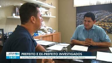 MPF obtém bloqueio de R$ 6,8 milhões em bens de prefeito e ex-prefeito de Parintins - Justiça Federal atendeu pedido do MPF no Amazonas em caráter liminar, em cima de ação de improbidade administrativa.