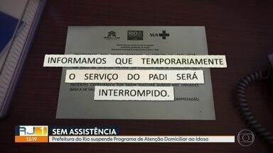 Prefeitura do Rio suspende Programa de Atenção Domiciliar ao Idoso - A Comissão de Saúde da Câmara Municipal vai pedir à Defensoria Pública que a prefeitura do Rio retome o programa. O serviço está suspenso desde a semana passada.
