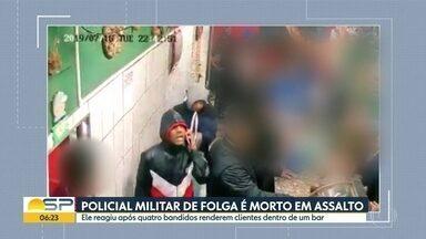 PM reage a assalto e é morto no Capão Redondo - Caso aconteceu em um bar na Zona Sul de São Paulo