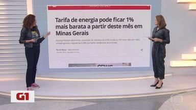 G1 no MG1: tarifa de energia pode ficar 1% mais barata a partir deste mês em Minas - A Justiça Federal determinou a exclusão da cobrança do ICMS na fatura. Por outro lado, em maio, a Aneel aprovou reajuste de 6,93% nas tarifas residenciais da empresa.