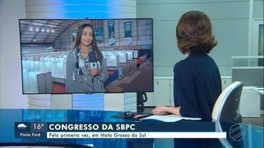 Congresso da SBPC acontece pela primeira vez em Mato Grosso do Sul - Em Mato Grosso do Sul.