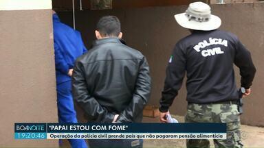 """Operação da polícia prende pais que não pagaram pensão alimentícia - Quatro homens foram presos na operação chamada de """"Papai tô com fome""""."""