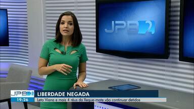 JPB2JP: Leto Viana e mais 4 réus da Operação Xeque-mate vão continuar detidos - Liberdade negada.