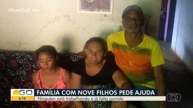 Desempregado, casal pede ajuda para alimentar 9 filhos, em Aragoiânia - Uma das filhas, de 5 anos, pede comida de presente de aniversário. Família se sustenta com R$ 600 do auxílio do Bolsa Família.