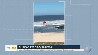 Mergulhadores tentam localizar menino de cinco anos que desapareceu no mar em Saquarema - Criança foi arrastada pelo mar no domingo (21).
