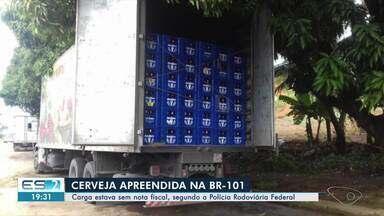 PRF apreende carga com 9.600 litros de cerveja sem nota fiscal na BR-101, no ES - O material foi recolhido pela Secretaria de Estado da Fazenda e a multa foi de R$ 40 mil.