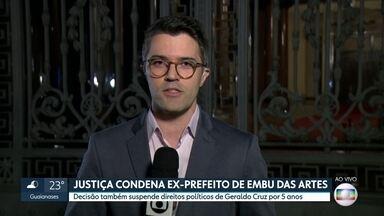 Justiça condena ex-prefeito de Embu das Artes - Decisão também suspende direitos políticos de Geraldo Cruz por 5 anos.