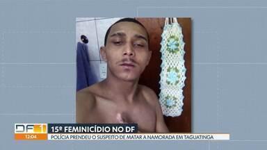 Polícia prende suspeito de matar a namorada em Taguatinga - Joyce Oliveira, de 21 anos, foi morta a tiros na QSC 19, na segunda-feira (22). Lucas Lisboa Dutra, de 23 anos, foi preso nessa quarta (24) suspeito de assassinar a namorada. É o 15º caso de feminicídio no DF este ano.