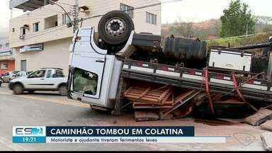 Caminhão tomba em Colatina, ES, e duas pessoas ficam feridas - Motorista e ajudante tiveram ferimentos leves.