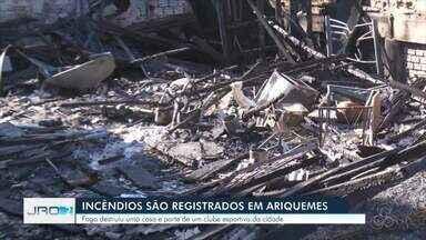 Casa é destruída pelo fogo em Ariquemes - Parte de um clube esportivo da cidade também foia tingido pelo fogo em um segundo foco.