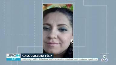 Justiça nega pedido de laudo de sanidade mental de acusado de matar Joselita Félix - Professora morreu a pauladas no mês de março.
