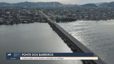 Justiça pede novo laudo e reduz tráfego na Ponte dos Barreiros em São Vicente, SP - Interligação entre as áreas insular e continental de São Vicente, terá tráfego reduzido por segurança.