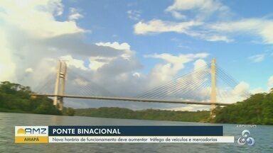 Ponte que liga AP e Guiana Francesa deverá funcionar todos os dias da semana e feriados - Acordo foi feito em julho, mas mudança precisa de uma videoconferência entre Itamaraty e França. Novo horário de funcionamento deve aumentar tráfego de veículos e mercadorias.