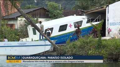 Lanchas que deveriam atender a pacientes de Guaraqueçaba e ilhas não são suficientes - Moradores têm medo que o socorro não chegue a tempo.