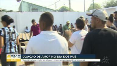 Voluntários levam ação social a homens que enfrentam recuperação de dependência quimíca - Ação aconteceu no Dia dos Pais em Porto Velho
