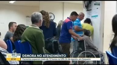 Demora no atendimento na UPA 26 de agosto, em Itaquera - Pacientes esperam mais de 12 horas.
