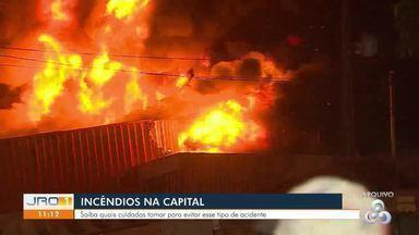 Grandes incêndios na capital: Casos acendem alerta para cuidados - Grandes incêndios na capital: Casos acendem alerta para cuidados